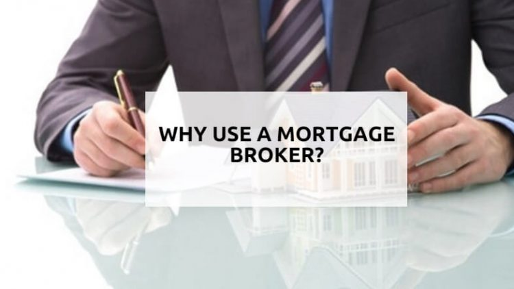 Why use a Mortgage Broker?