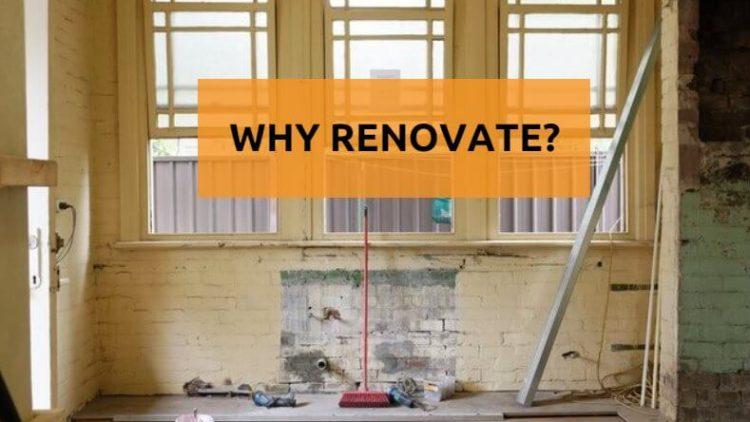 Why renovate?